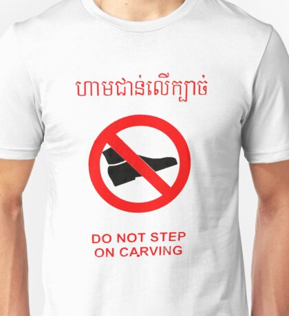 Do not Step on The Carving - English and Khmer Unisex T-Shirt