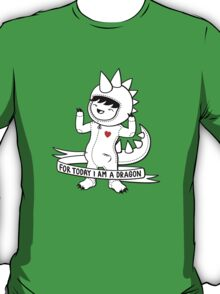 For today I am a dragon T-Shirt