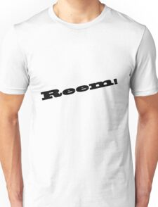 REEM! Unisex T-Shirt