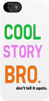 Cool Story Bro Iphone/Ipod Case. by Tolu Ayodele