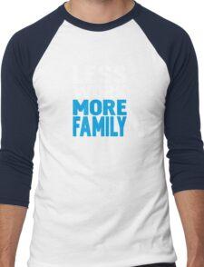 Less work more family Men's Baseball ¾ T-Shirt