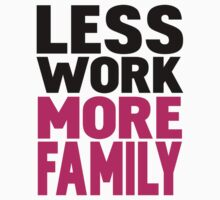Less work more family Kids Clothes