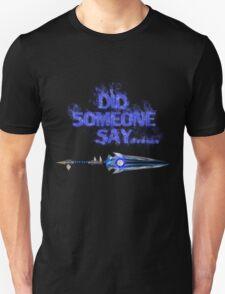 Did someone say..... T-Shirt