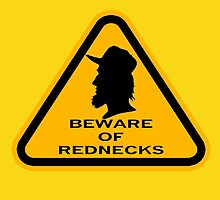 Beware - Rednecks by Diabolical