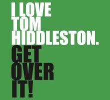I love Tom Hiddleston. Get over it! Kids Clothes