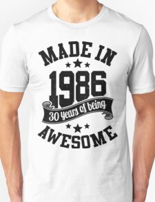 Made in 1986 , 30 Years of Being Awesome 2016 Birthday T Shirts , Mugs , Hoodies , Gifts and more T-Shirt