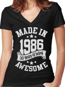 Made in 1986 , 30 Years of Being Awesome ! T Shirt , Hoodies & More ( 2016 Birthday ) Women's Fitted V-Neck T-Shirt