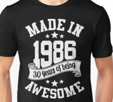 Made in 1986 , 30 Years of Being Awesome ! T Shirt , Hoodies & More ( 2016 Birthday ) Unisex T-Shirt