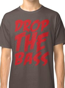 Drop The Bass Classic T-Shirt