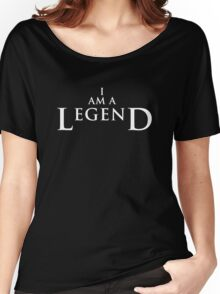 I AM A LEGEND - Dark Version Women's Relaxed Fit T-Shirt