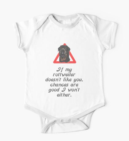 If My Rottweiler Does Not Like You Chances Are I Won't Either One Piece - Short Sleeve
