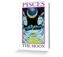 Astrology - Tarot. Pisces - The Moon Greeting Card