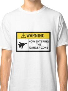 Danger Zone - Warning Classic T-Shirt