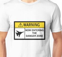 Danger Zone - Warning Unisex T-Shirt