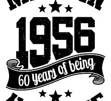 Made in 1956 , 60 Years of Being Awesome T Shirts & Hoodies , Mugs , Gifts & More ( 2016 Birthday ) by sloganz