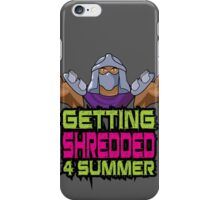 Shredder - Getting Shredded 4 Summer iPhone Case/Skin