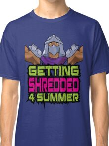 Shredder - Getting Shredded 4 Summer Classic T-Shirt