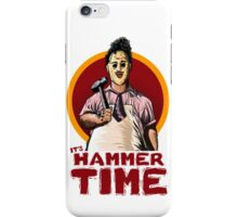 It's Hammer Time iPhone Case/Skin