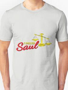 I called Saul T-Shirt