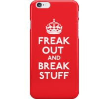 Freak Out and Break Stuff iPhone Case/Skin