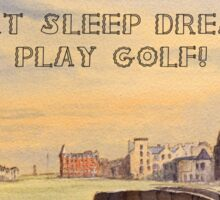 EAT SLEEP DREAM PLAY GOLF! Oval Design Sticker