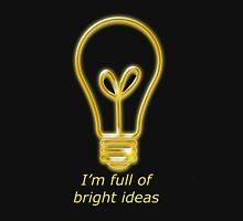 I'm full of bright ideas! T-Shirt