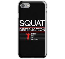 Squat Destruction iPhone Case/Skin