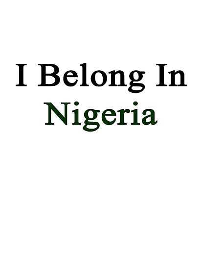 I Belong In Nigeria by supernova23