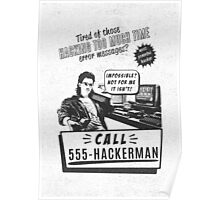 Hackerman hacking too much time Poster