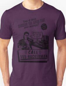 Hackerman hacking too much time T-Shirt