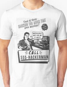 Hackerman hacking too much time T-Shirt