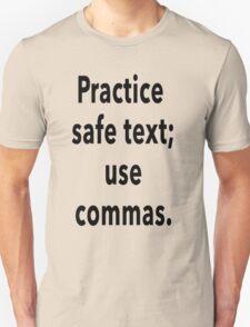 Practice Safe Text, Use Commas. Unisex T-Shirt