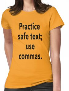 Practice Safe Text, Use Commas. Womens Fitted T-Shirt