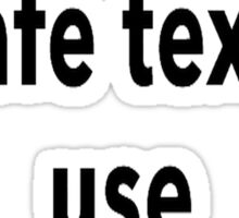 Practice Safe Text, Use Commas. Sticker