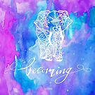 Becoming by CarlyMarie