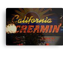 California Creamin'? Metal Print