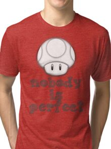 Nobody Is Perfect Tri-blend T-Shirt