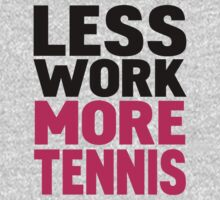 Less work more tennis Kids Clothes