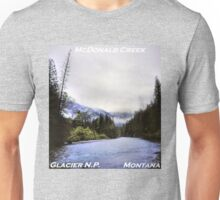 McDonald Creek, Glacier N.P., Montana Unisex T-Shirt
