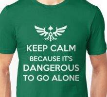 Keep Calm Because it's Dangerous to Go Alone Unisex T-Shirt