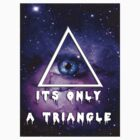 It's Only a triangle. by LewisJamesMuzzy