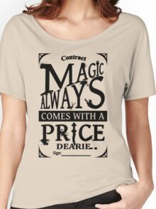 Magic always comes with a price... Women's Relaxed Fit T-Shirt