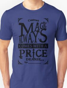 Magic always comes with a price... T-Shirt