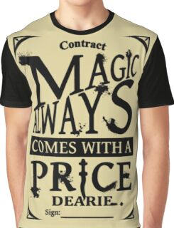 Magic always comes with a price... Graphic T-Shirt