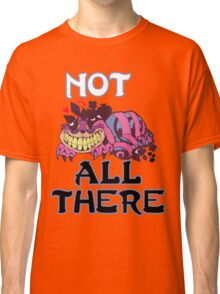Not All THere Classic T-Shirt