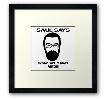 Saul Says Stay On Your Meds Framed Print