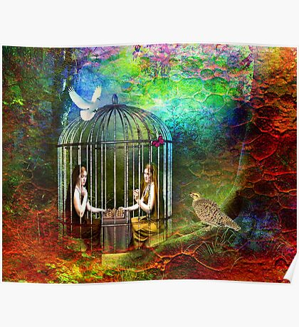 ~ Not knowing they were caged, of course they carried on ~ Poster