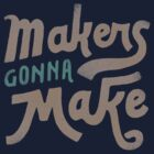 Makers by skitchism