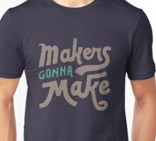 Makers Unisex T-Shirt