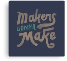Makers Canvas Print
